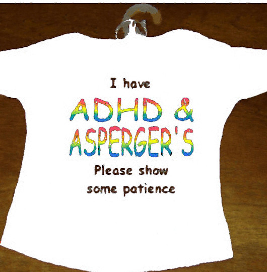 ADHD & Asperger's teeshirt; image courtesy of http://www.autismawarenessuk.com