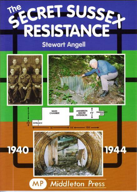Stewart Angell's Secret Sussex Resistance book - the best resource on the Sussex Auxiliary units.